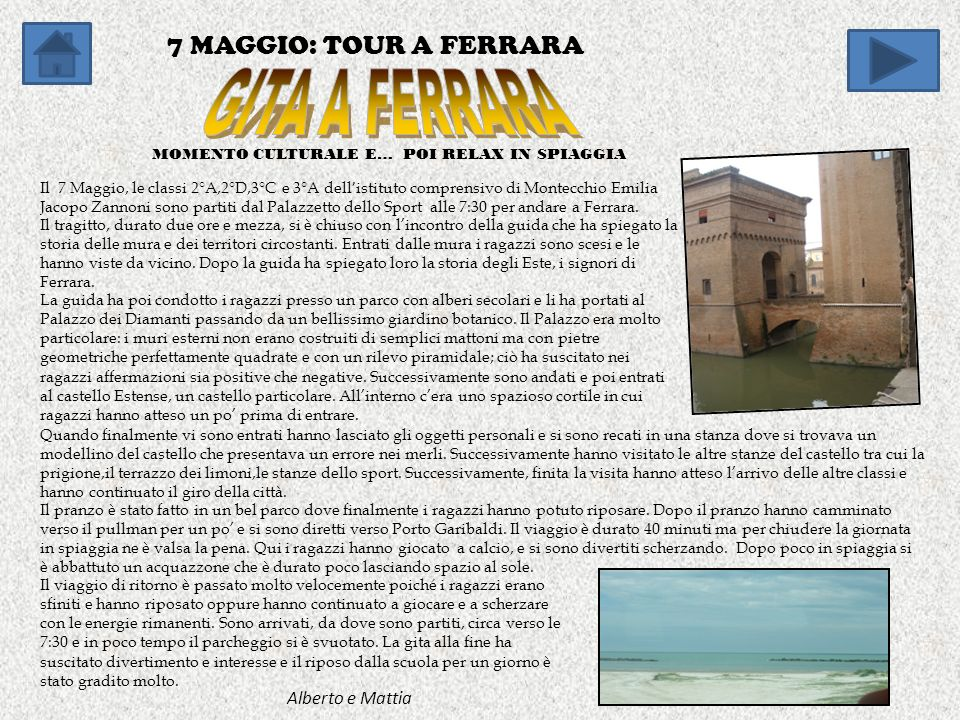 GITA A FERRARA 7 MAGGIO: TOUR A FERRARA Alberto e Mattia