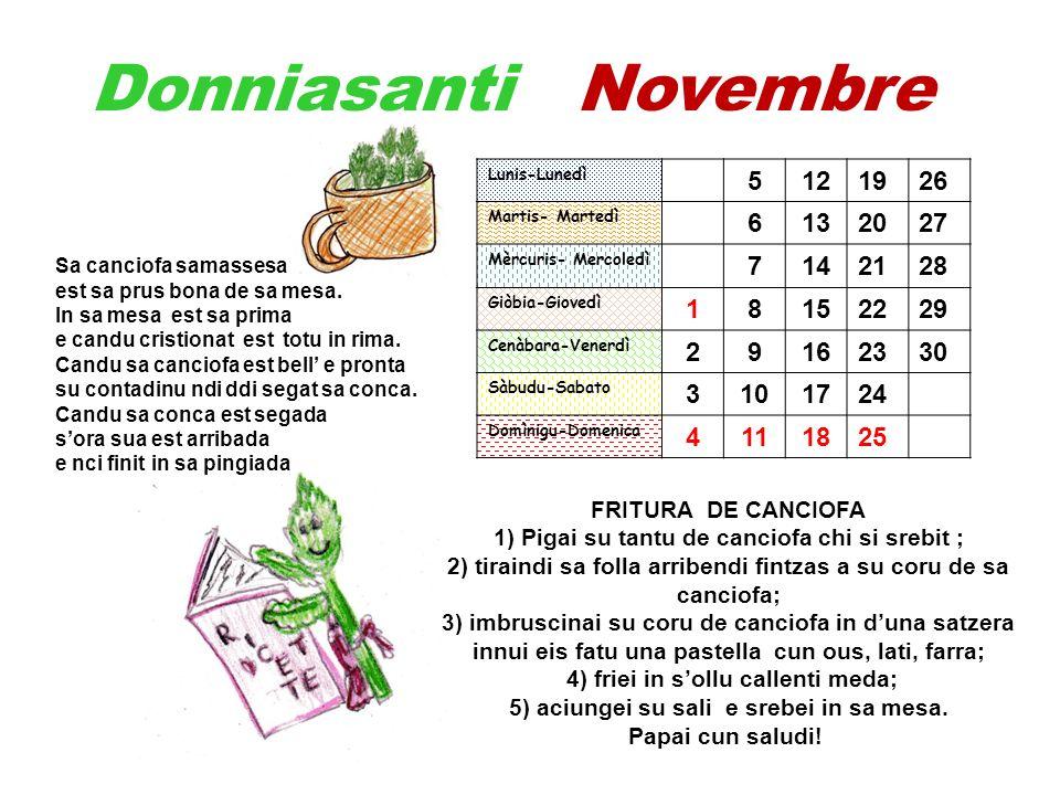 Donniasanti Novembre Lunis-Lunedì. 5. 12. 19. 26. Martis- Martedì. 6. 13. 20. 27. Mèrcuris- Mercoledì.