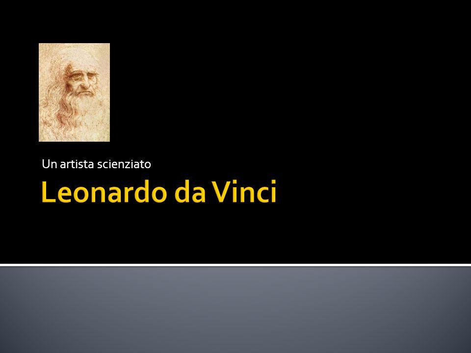 Un artista scienziato Leonardo da Vinci