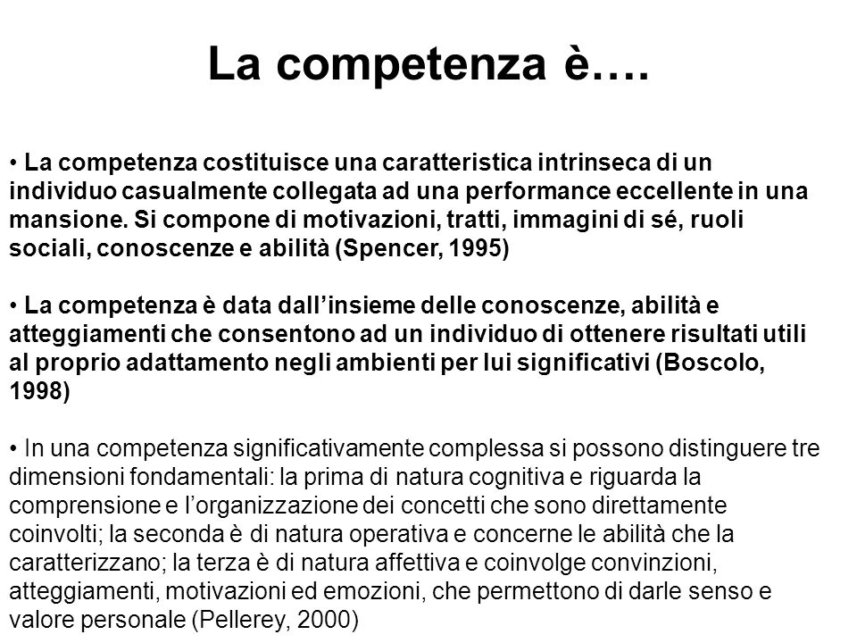 La competenza è…. • La competenza costituisce una caratteristica intrinseca di un.