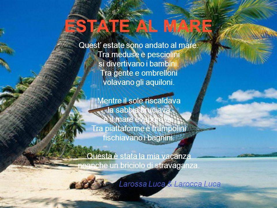 ESTATE AL MARE Quest' estate sono andato al mare.