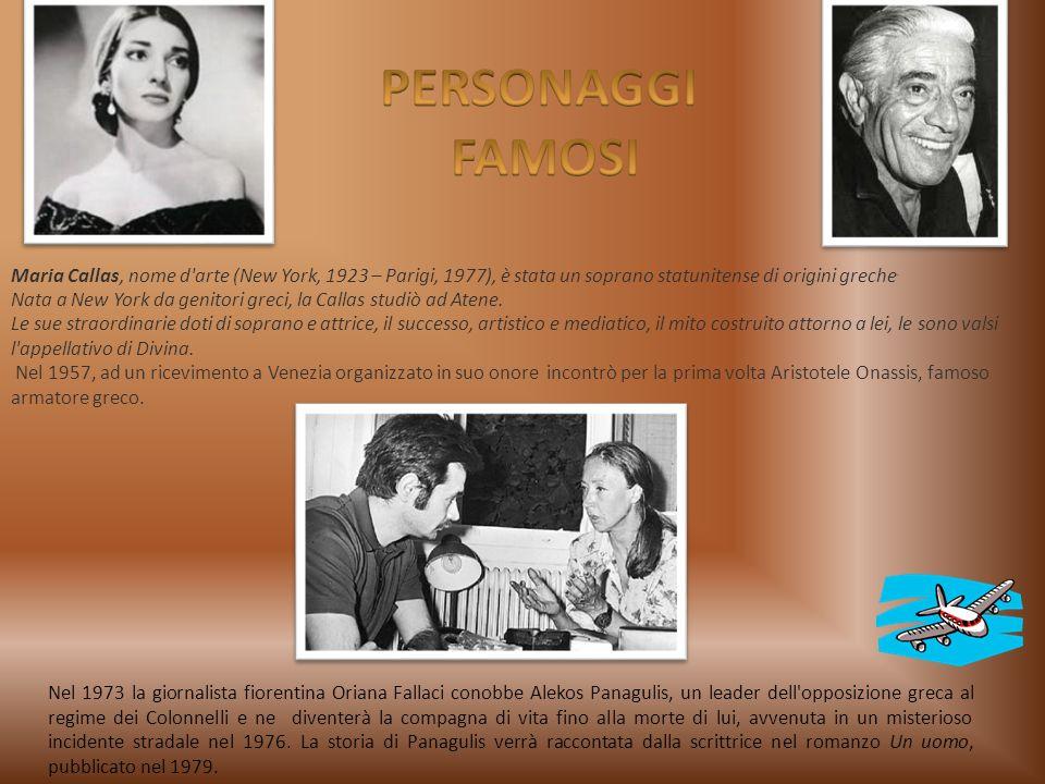 PERSONAGGI FAMOSI. Maria Callas, nome d arte (New York, 1923 – Parigi, 1977), è stata un soprano statunitense di origini greche.