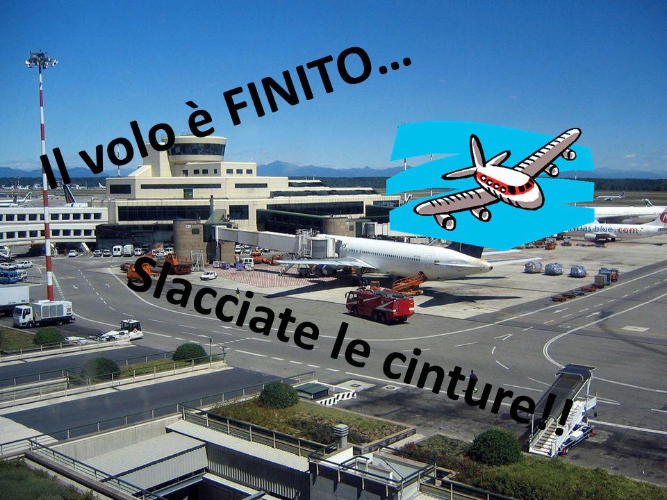 Il volo è FINITO… Slacciate le cinture!!