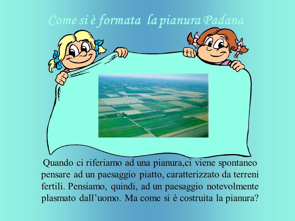 Come si è formata la pianura Padana