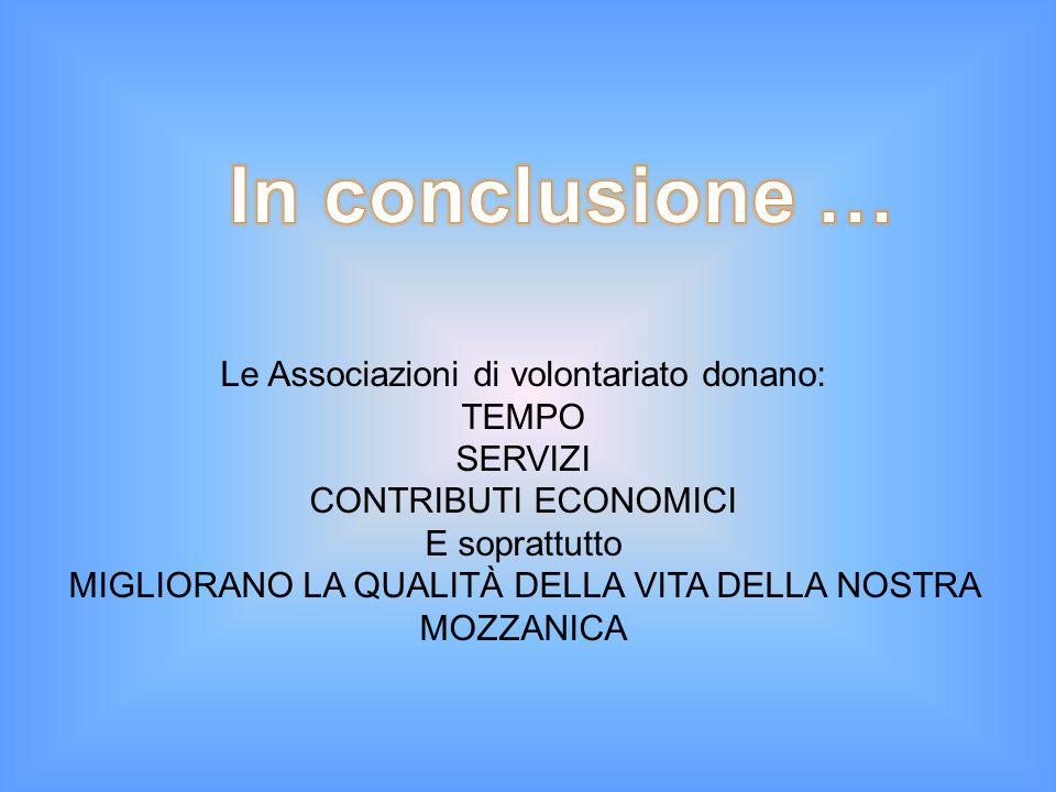 In conclusione … Le Associazioni di volontariato donano: