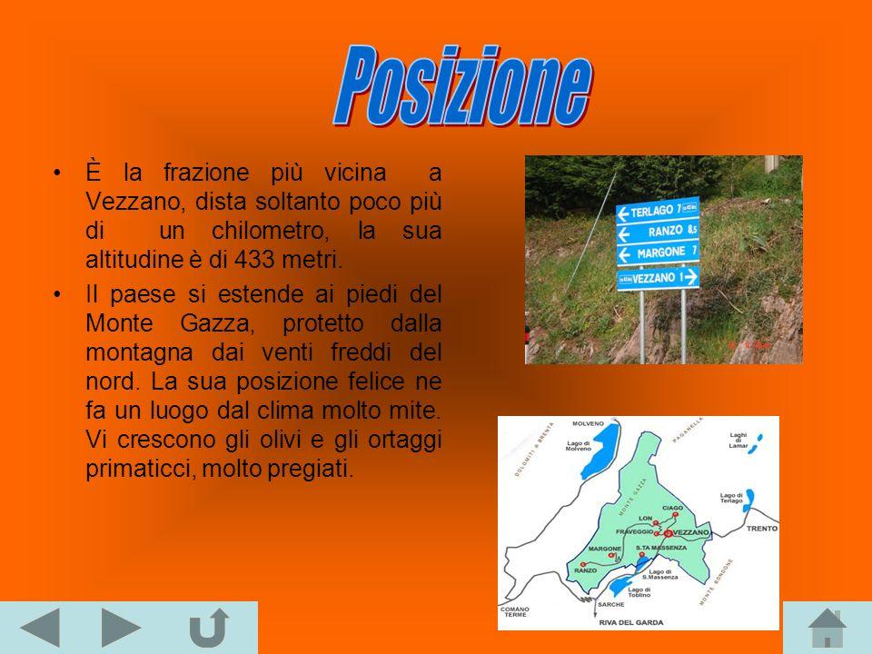 Posizione È la frazione più vicina a Vezzano, dista soltanto poco più di un chilometro, la sua altitudine è di 433 metri.