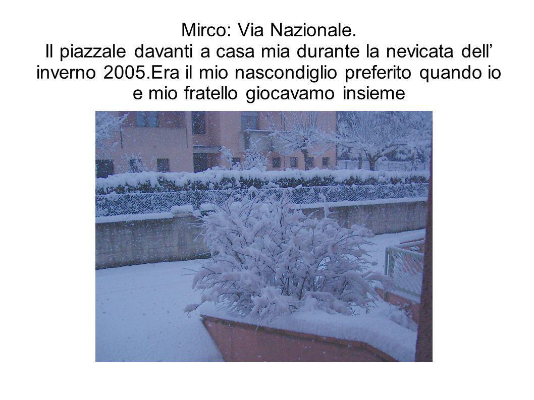 Mirco: Via Nazionale.