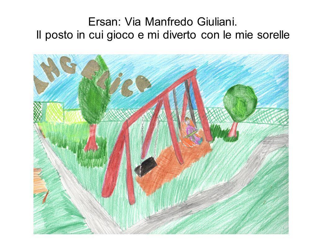 Ersan: Via Manfredo Giuliani