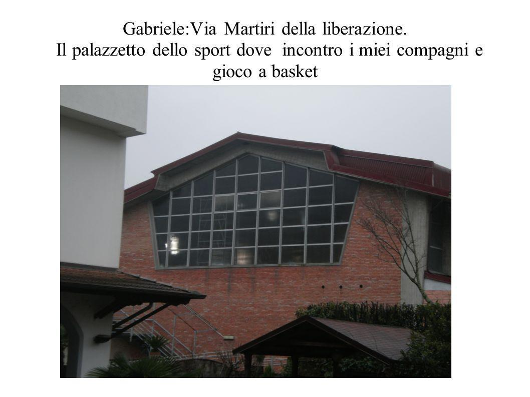 Gabriele:Via Martiri della liberazione