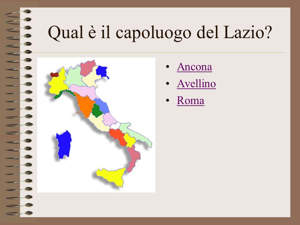 Qual è il capoluogo del Lazio