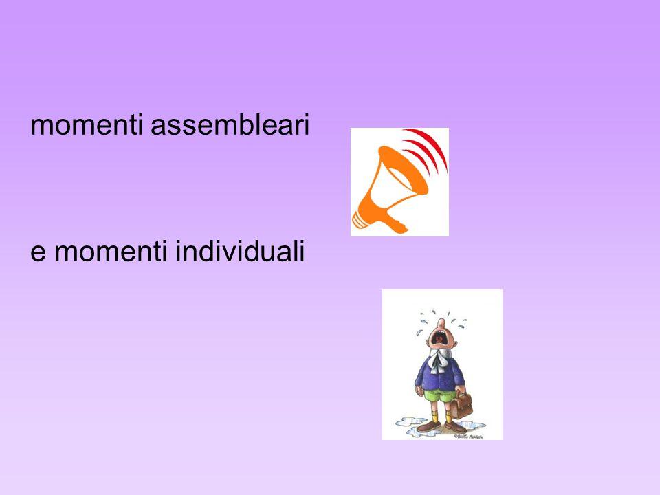 momenti assembleari e momenti individuali