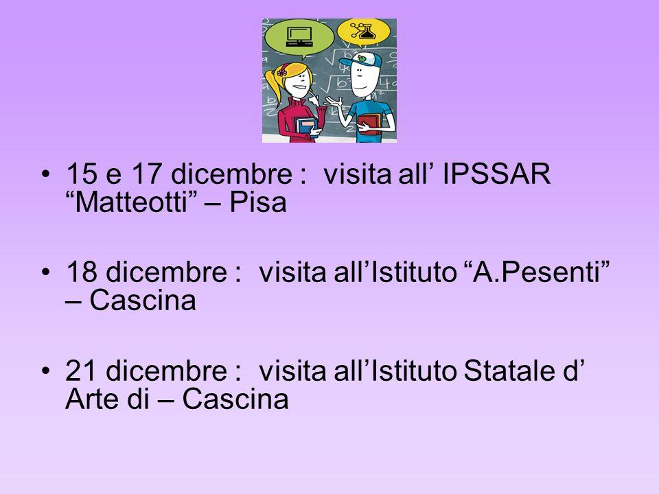15 e 17 dicembre : visita all' IPSSAR Matteotti – Pisa