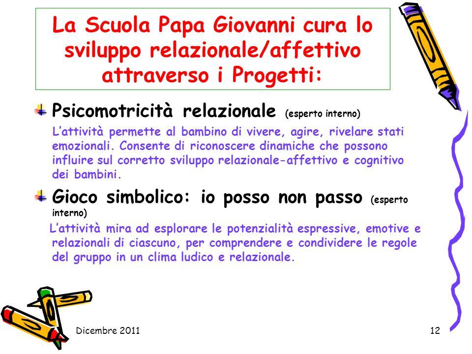 La Scuola Papa Giovanni cura lo sviluppo relazionale/affettivo attraverso i Progetti: