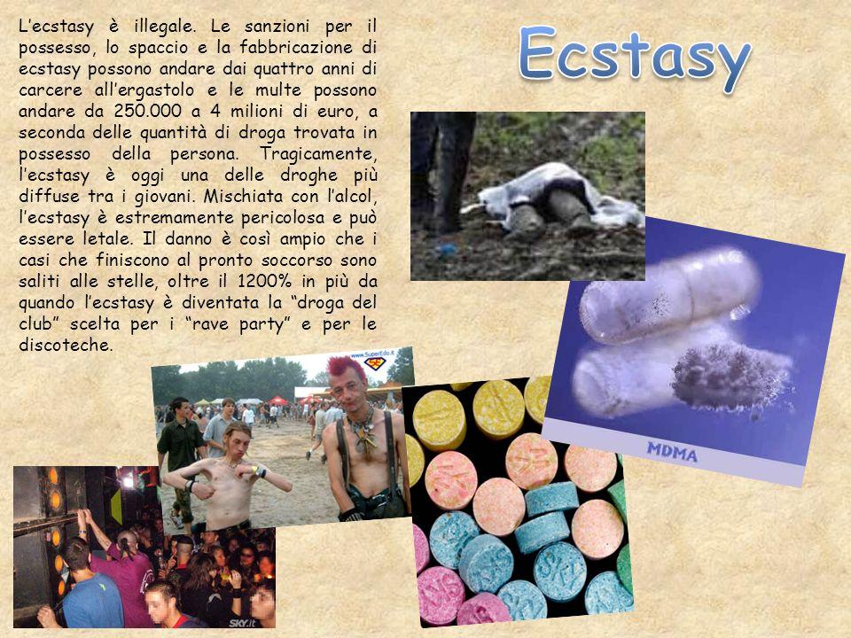L'ecstasy è illegale. Le sanzioni per il possesso, lo spaccio e la fabbricazione di ecstasy possono andare dai quattro anni di carcere all'ergastolo e le multe possono andare da 250.000 a 4 milioni di euro, a seconda delle quantità di droga trovata in possesso della persona. Tragicamente, l'ecstasy è oggi una delle droghe più diffuse tra i giovani. Mischiata con l'alcol, l'ecstasy è estremamente pericolosa e può essere letale. Il danno è così ampio che i casi che finiscono al pronto soccorso sono saliti alle stelle, oltre il 1200% in più da quando l'ecstasy è diventata la droga del club scelta per i rave party e per le discoteche.