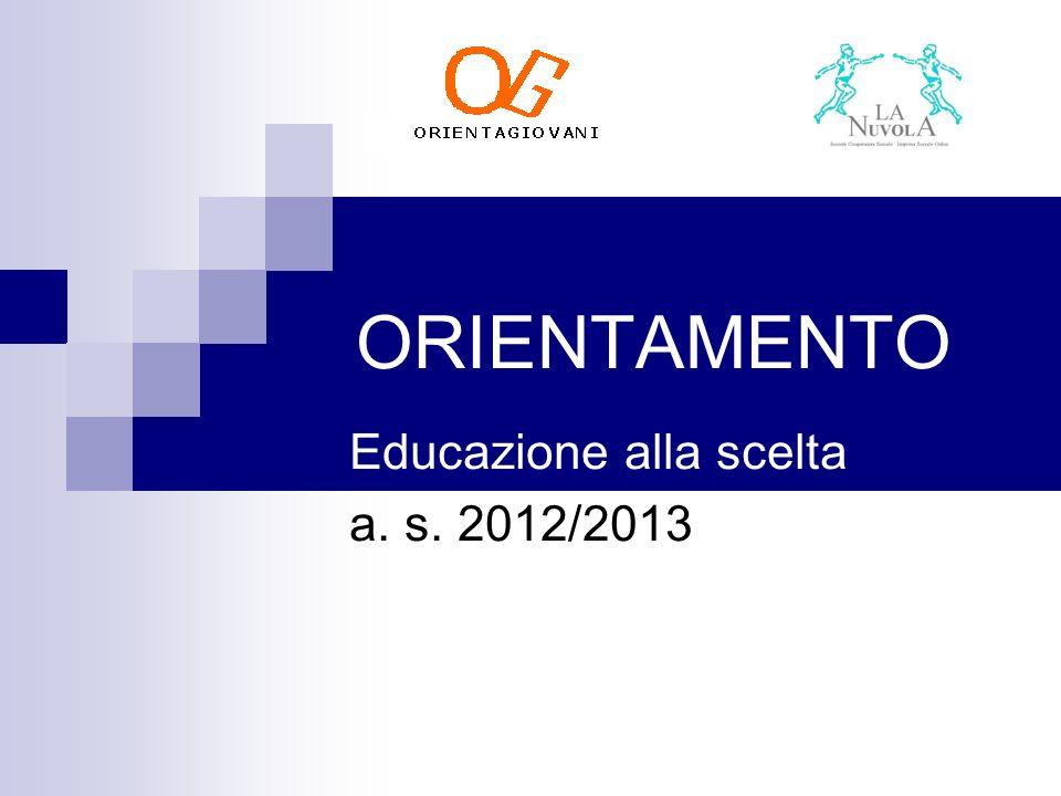 Educazione alla scelta a. s. 2012/2013
