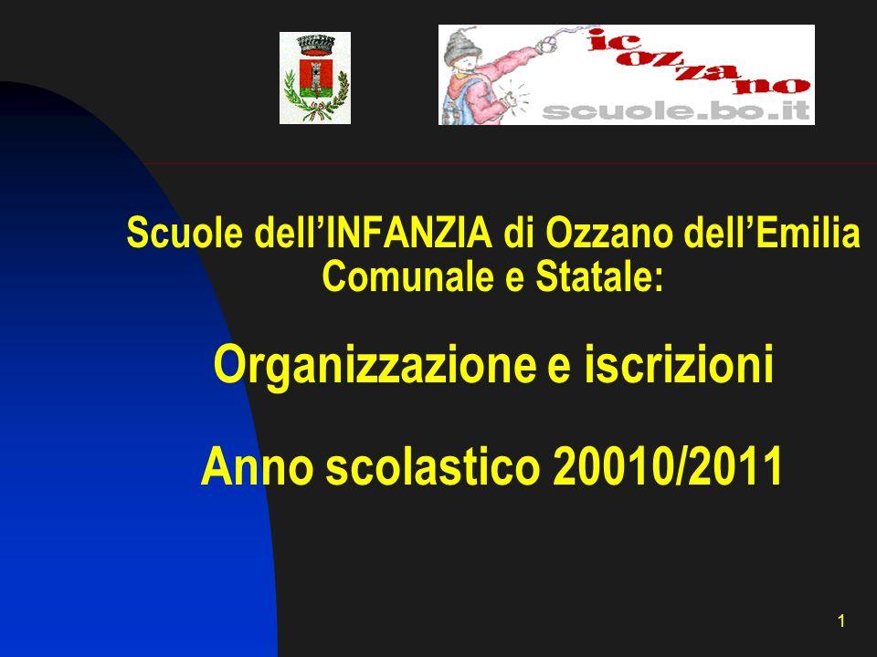 Scuole dell'INFANZIA di Ozzano dell'Emilia Comunale e Statale: Organizzazione e iscrizioni Anno scolastico 20010/2011