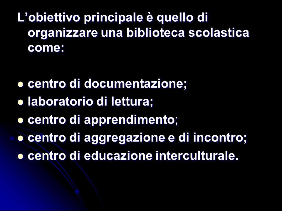 L'obiettivo principale è quello di organizzare una biblioteca scolastica come: