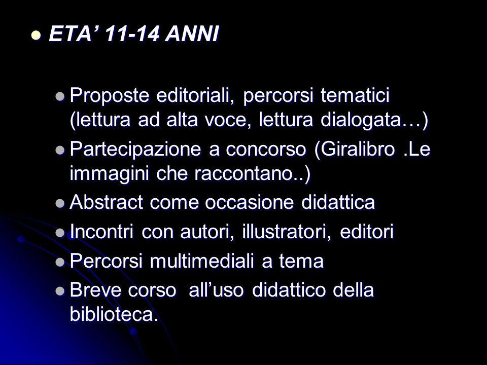 ETA' 11-14 ANNI Proposte editoriali, percorsi tematici (lettura ad alta voce, lettura dialogata…)