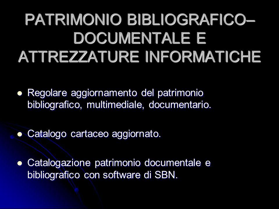 PATRIMONIO BIBLIOGRAFICO–DOCUMENTALE E ATTREZZATURE INFORMATICHE