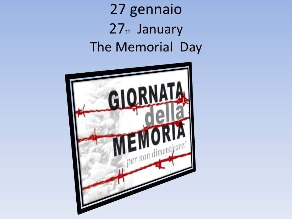27 gennaio 27th January The Memorial Day