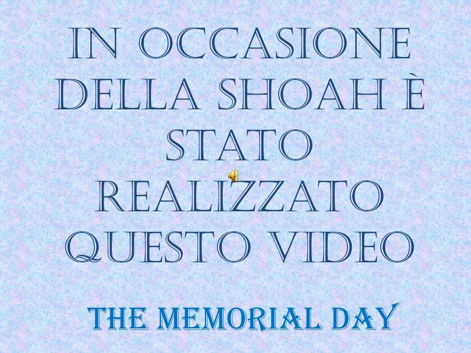 In occasione della shoah è stato realizzato questo video
