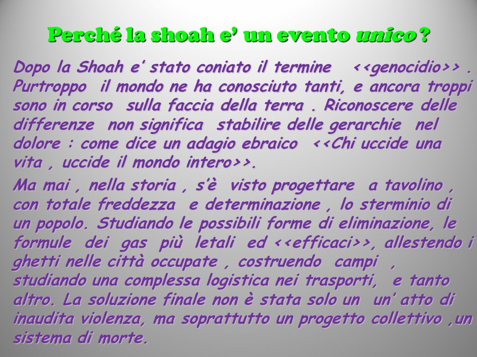 Perché la shoah e' un evento unico