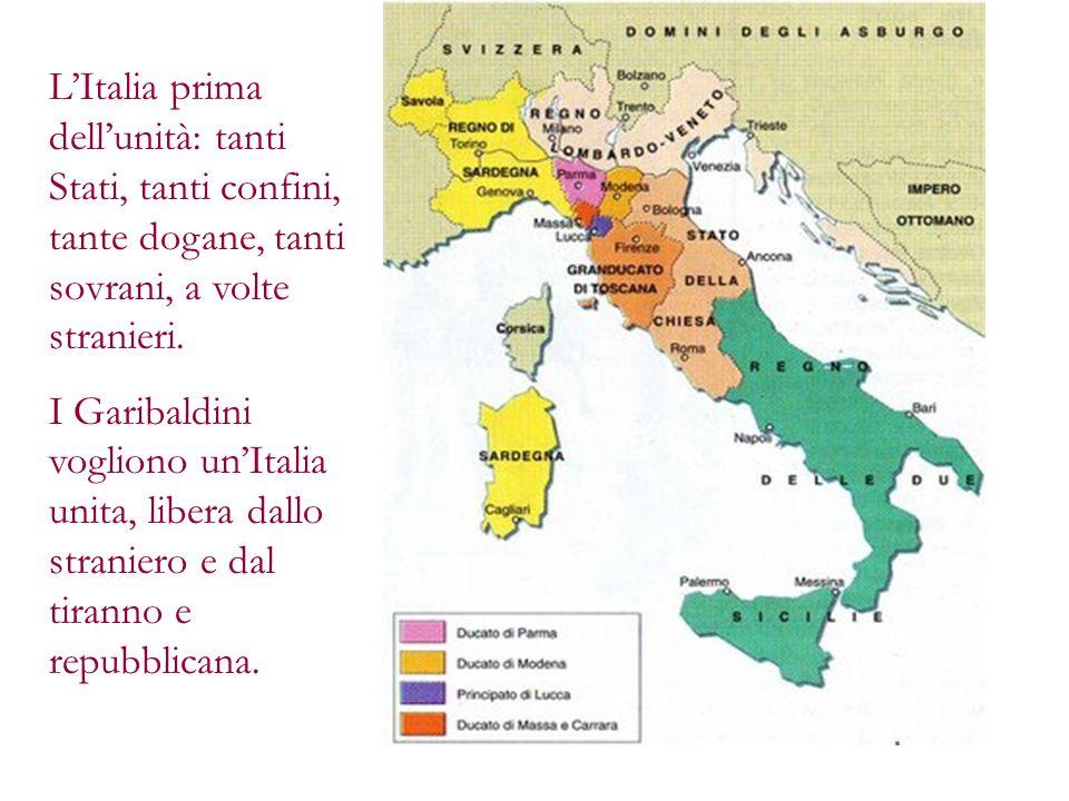 L'Italia prima dell'unità: tanti Stati, tanti confini, tante dogane, tanti sovrani, a volte stranieri.