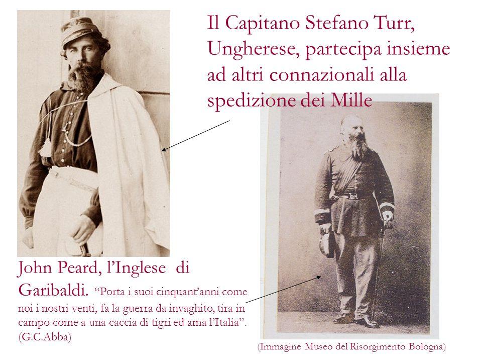Il Capitano Stefano Turr, Ungherese, partecipa insieme ad altri connazionali alla spedizione dei Mille
