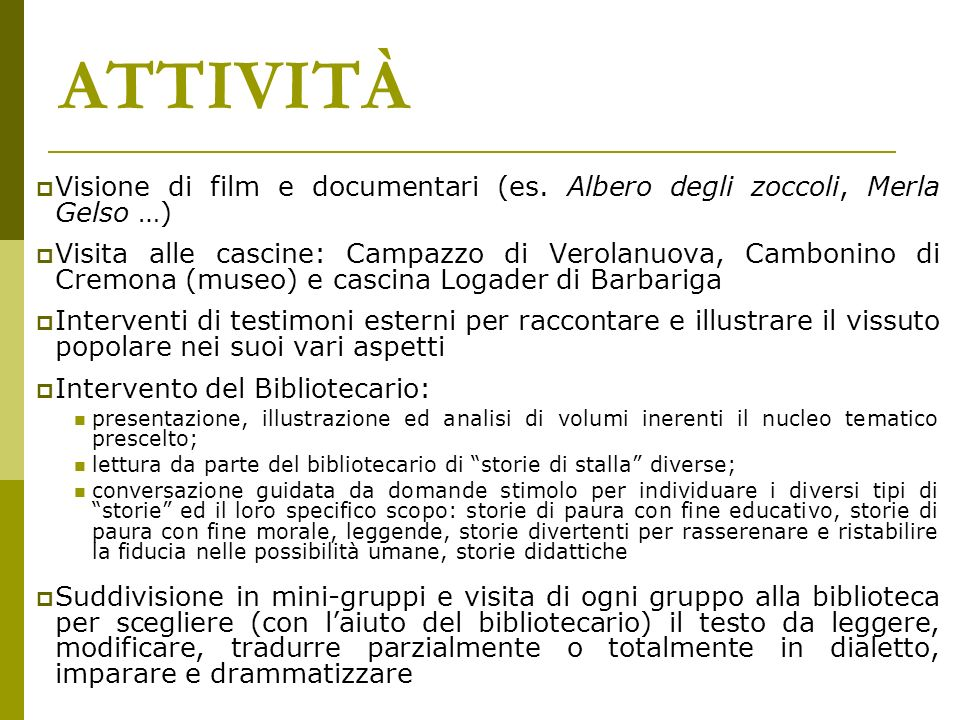 ATTIVITÀ Visione di film e documentari (es. Albero degli zoccoli, Merla Gelso …)
