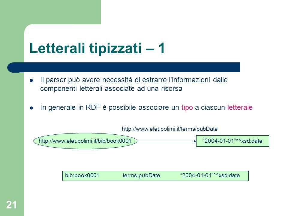 Letterali tipizzati – 1 Il parser può avere necessità di estrarre l'informazioni dalle componenti letterali associate ad una risorsa.