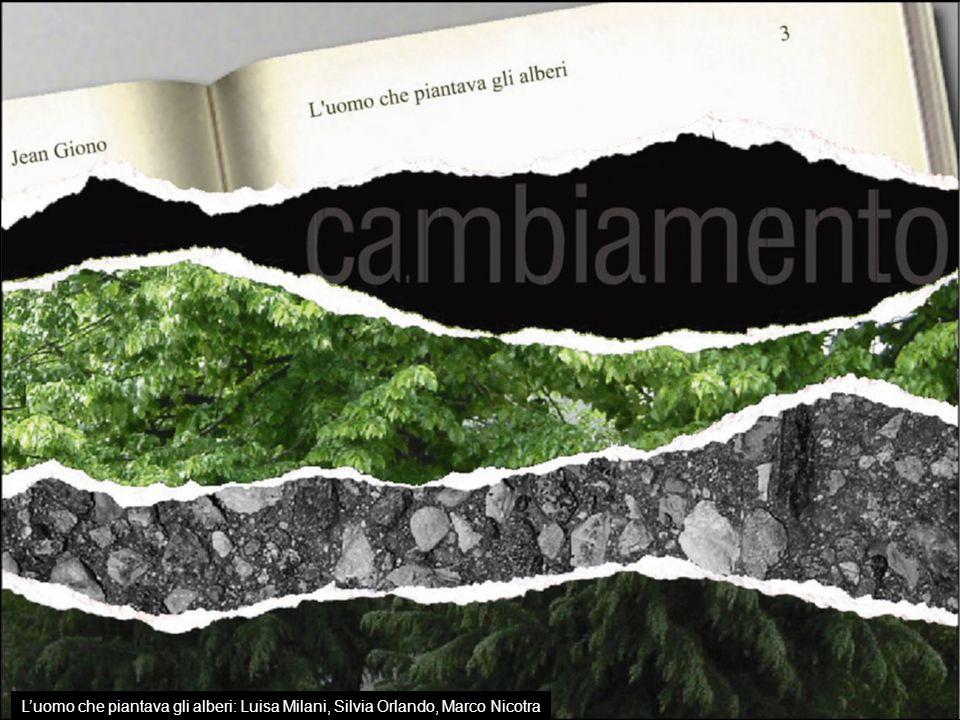 L'uomo che piantava gli alberi: Luisa Milani, Silvia Orlando, Marco Nicotra