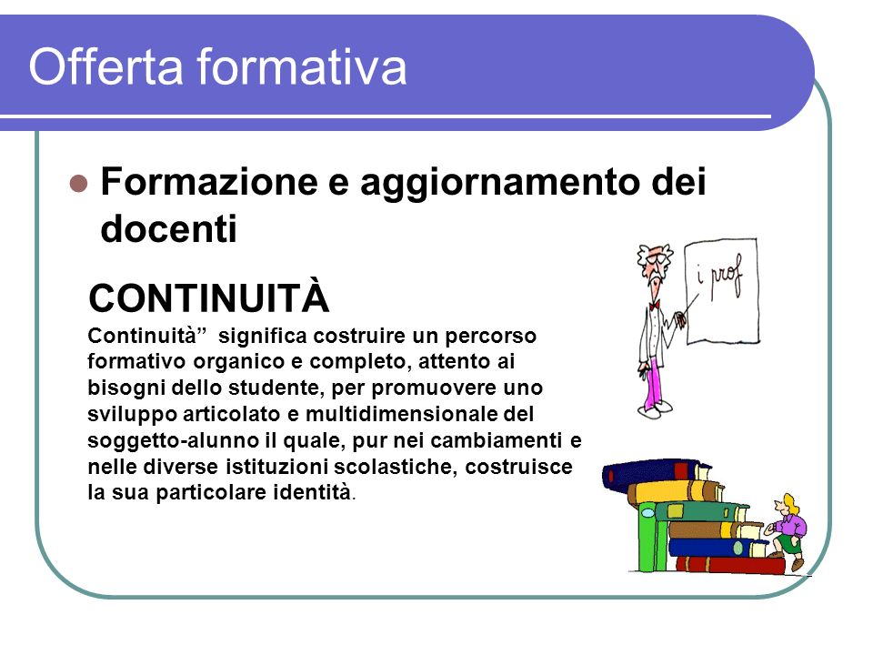 Offerta formativa Formazione e aggiornamento dei docenti CONTINUITÀ