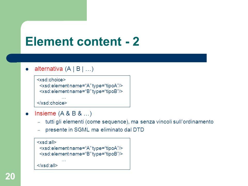 Element content - 2 alternativa (A | B | …) Insieme (A & B & …)