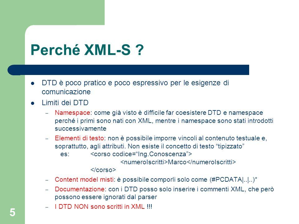 Perché XML-S DTD è poco pratico e poco espressivo per le esigenze di comunicazione. Limiti dei DTD.