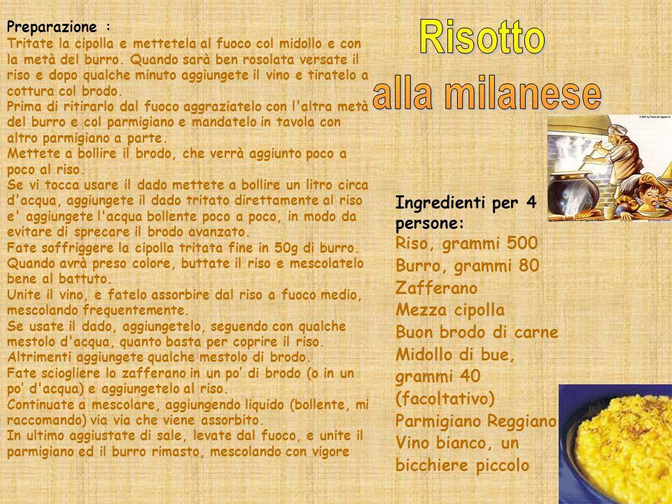 Risotto alla milanese Ingredienti per 4 persone: