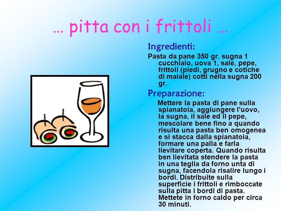 … pitta con i frittoli … Ingredienti: Preparazione: