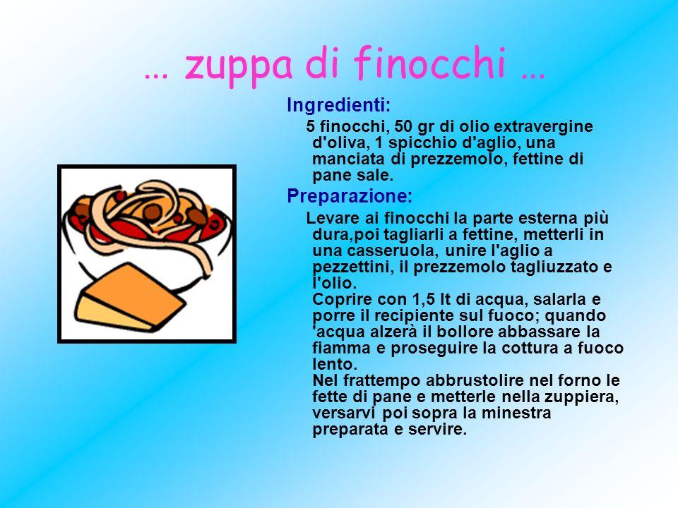 … zuppa di finocchi … Ingredienti: Preparazione: