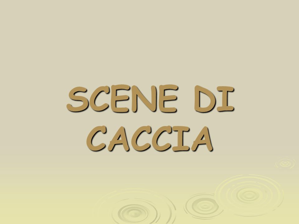 SCENE DI CACCIA