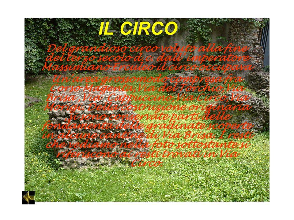 IL CIRCO Del grandioso circo voluto alla fine del terzo secolo d.c. dall' imperatore Massimiano Erculeo il circo occupava.