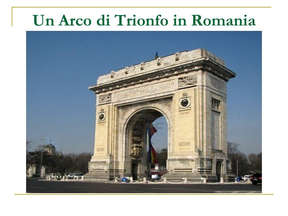 Un Arco di Trionfo in Romania