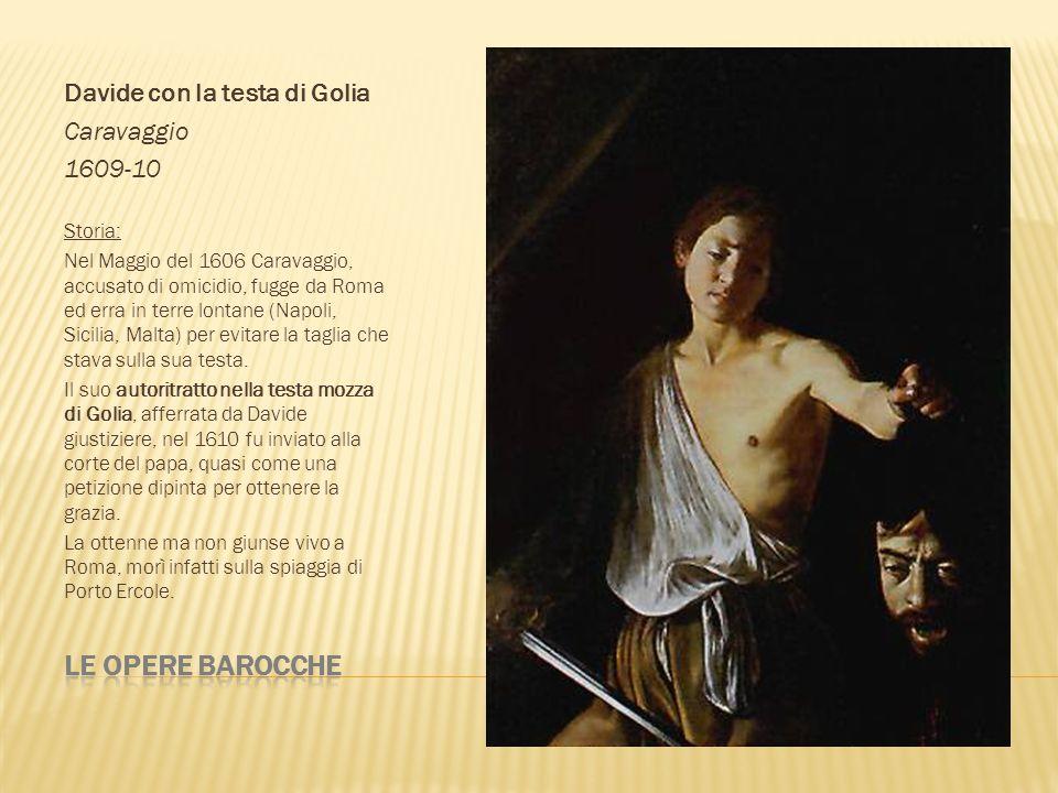 Le opere barocche Davide con la testa di Golia Caravaggio 1609-10