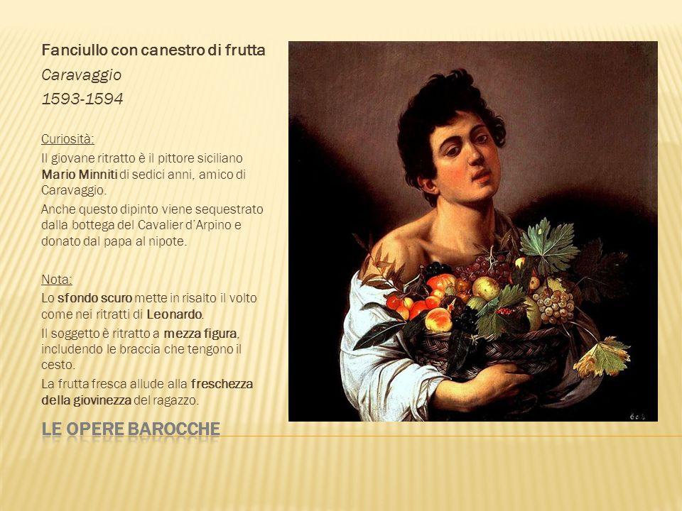 Le opere barocche Fanciullo con canestro di frutta Caravaggio