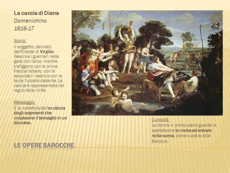 Le opere barocche La caccia di Diana Domenichino 1616-17 Storia: