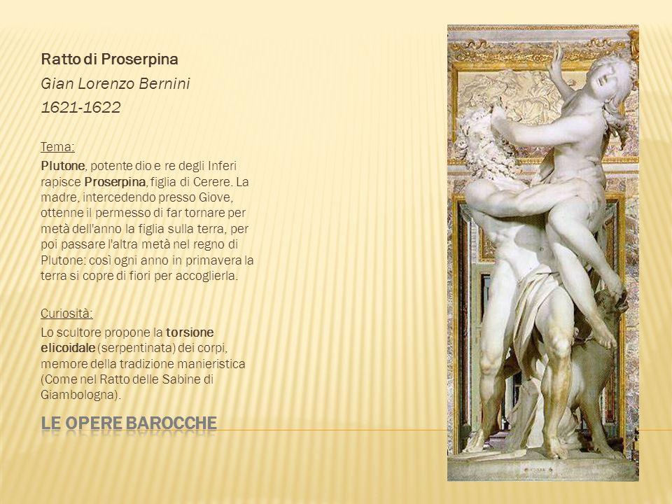 Le opere barocche Ratto di Proserpina Gian Lorenzo Bernini 1621-1622