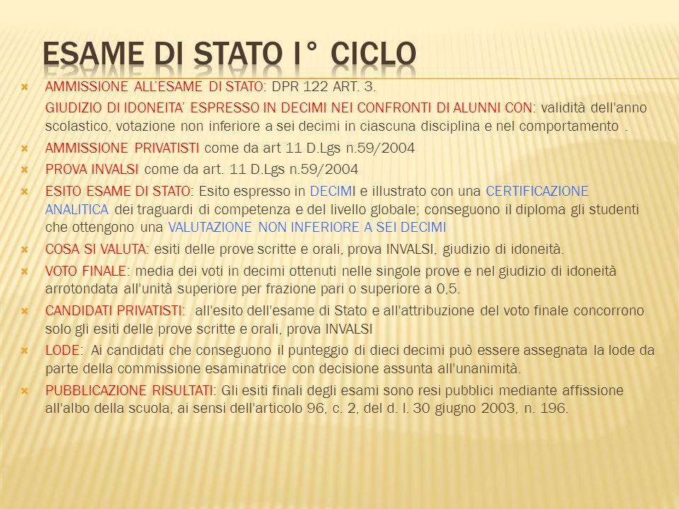 ESAME DI STATO I° CICLO AMMISSIONE ALL'ESAME DI STATO: DPR 122 ART. 3.