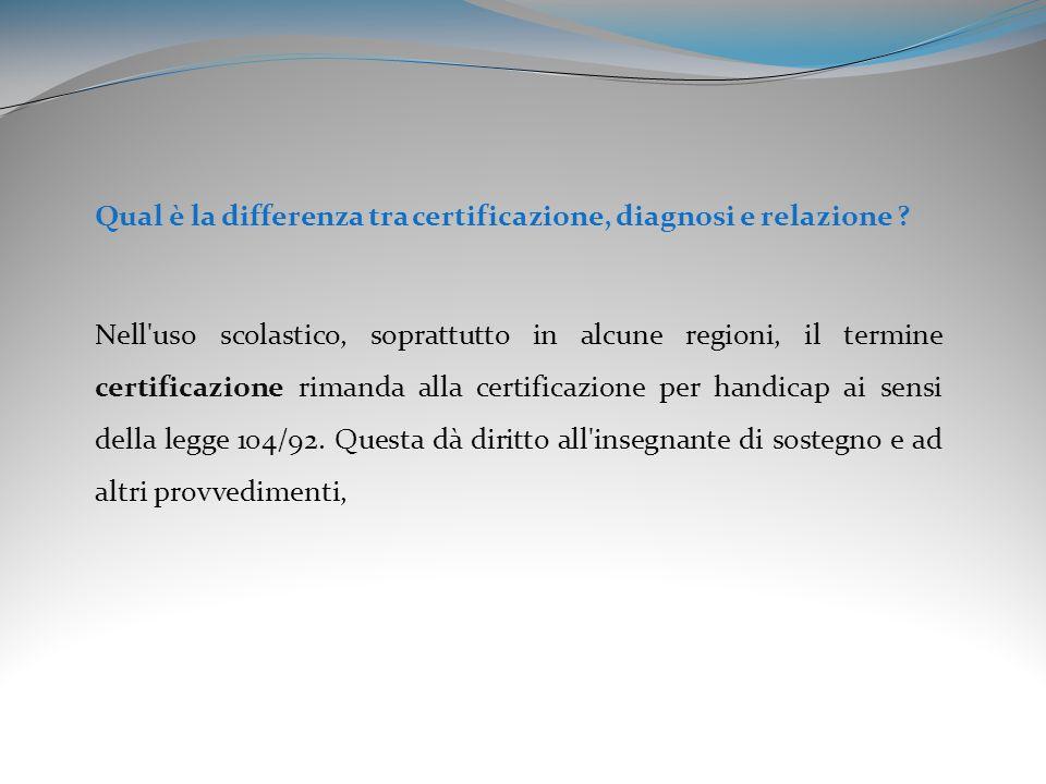 Qual è la differenza tra certificazione, diagnosi e relazione