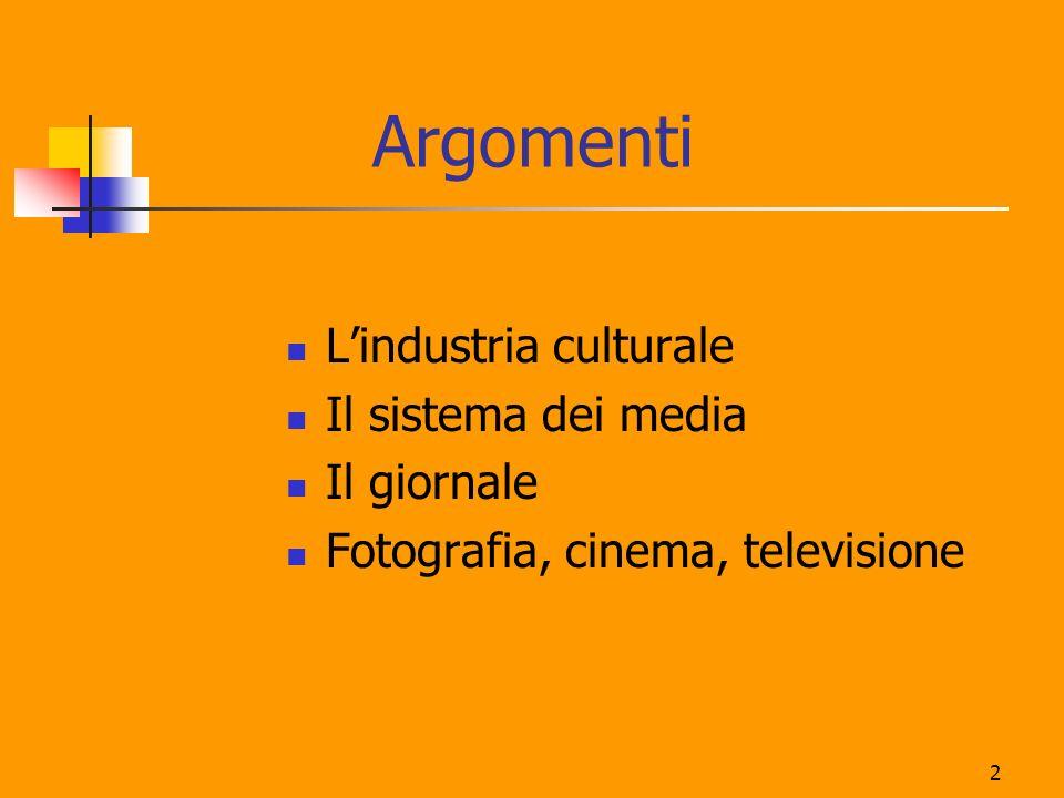 Argomenti L'industria culturale Il sistema dei media Il giornale