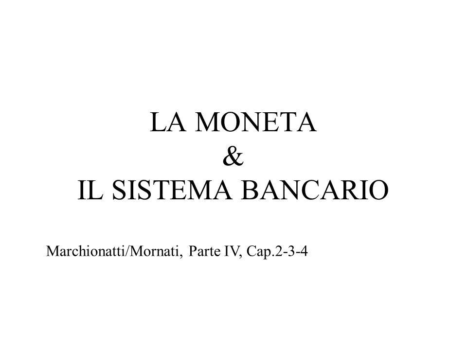 LA MONETA & IL SISTEMA BANCARIO