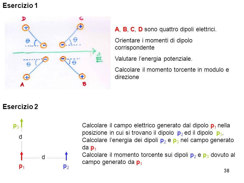 Esercizio 1 Esercizio 2 A, B, C, D sono quattro dipoli elettrici.