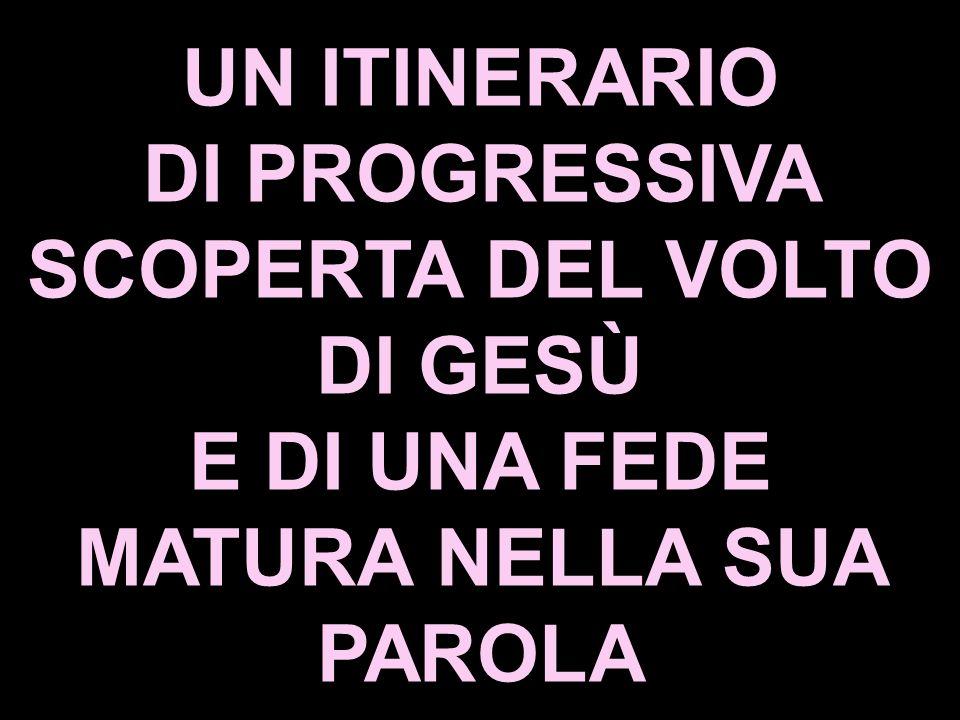 DI PROGRESSIVA SCOPERTA DEL VOLTO DI GESÙ